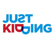 Just kidding